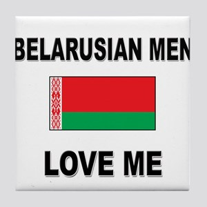 Belarusian Men Love Me Tile Coaster